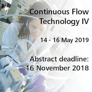 Continuous Flow Technology IV Tuesday 14 - Thursday 16 May 2019